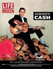 LIFE Unseen:  Johnny Cash: An Illustrated Biography With Rare and Never-Before-S
