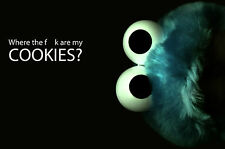 A4 Poster - Cookie Monster: Where the F$@K are my Cookies (Funny Picture Print)