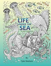 Life Under The Sea: Right-Handed Adult Coloring Book by Tyler Sherlock