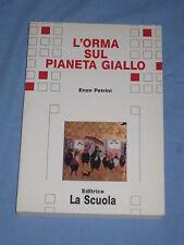 L' ORMA SUL PIANETA GIALLO - Enzo Petrini - Editrice La Scuola  (G5)
