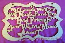 We Laugh We Cry Mum And I Sign Plaque Mdf Craft Wood o/f 30 X 20cm