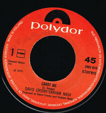 "45T 7"": David Crosby - Graham Nash: carry me. polydor. A4"
