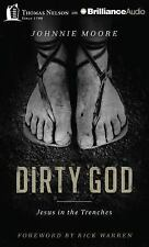 Dirty God : Jesus in the Trenches by Johnnie Moore (2014, CD, Unabridged)