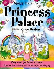 Make Your Own: Make Your Own Princess Palace by Clare Beaton (2014, Paperback)