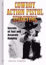 New Cowboy Action Pistol Shooting: Secrets of Fast and Accurate Gunplay