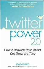 Twitter Power 2.0: How to Dominate Your Market One Tweet at a Time
