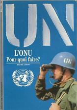 DECOUVERTES GALLIMARD N° 251 : L'ONU POURQUOI FAIRE ? - HISTOIRE