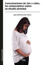 Concentraciones de Zinc y Cobre, Los Contraceptivos Orales : Un Desafio...