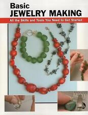 How to Basics: Basic Jewelry Making : All the Skills and Tools You Need to Get S