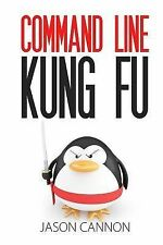 Command Line Kung Fu : Bash Scripting Tricks, Linux Shell Programming Tips,...