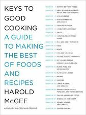 Keys to Good Cooking : A Guide to Making the Best of Foods and Recipes