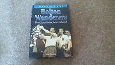 Bolton Wanderers - The Glory Years Remembered
