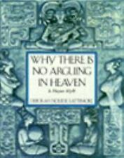 Why There is No Arguing in Heaven: A Mayan Myth, printed, Deborah Nourse Lattimo