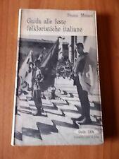Franco Monaco GUIDA ALLE FESTE FOLKLORISTICHE ITALIANE 1° ed. A.C.I. 1966