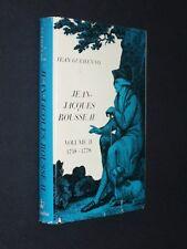 Jean Guehenno: JEAN-JACQUES ROUSSEAU, VOLUME TWO: 1758-1778 1967 HC