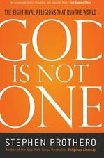 God Is Not One: The Eight Rival Religions That Run the World by Stephen Prothero