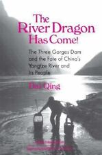 The River Dragon Has Come! : The Three Gorges Dam and the Fate of China's...