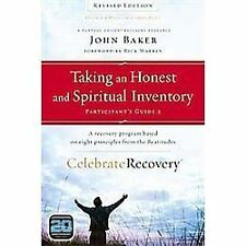 Celebrate Recovery: Taking an Honest and Spiritual Inventory : A Recovery...