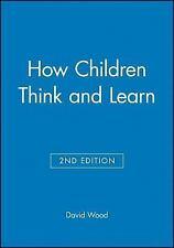How Children Think and Learn (Understanding Children's Worlds)