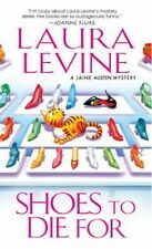A Jaine Austen Mystery: Shoes to Die For 4 by Laura Levine and Adam...