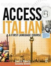 Access Italian : A First Language Course by Susanna Binelli and Alessia...