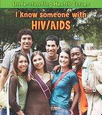 I Know Someone with HIV/AIDS (Understanding Health Issues),Raum, Elizabeth,New B