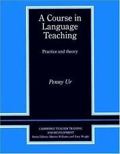 A Course in Language Teaching: Practice of Theory (Cambridge Teacher Training an