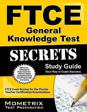 FTCE General Knowledge Test Secrets Study Guide : FTCE Exam Review for the...