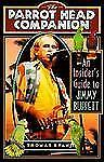 Parrot Head Companion : An Insider's Guide to Jimmy Buffett by Thomas Ryan...