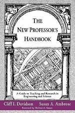 The New Professor's Handbook: A Guide to Teaching and Research in Engineering an