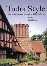 Tudor Style: Tudor Revival Houses in America from 1890 to the Present by Goff,