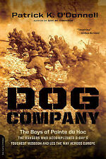 SIGNED COPY Dog Company: The Boys of Pointe Du Hoc (Three Signature Edition PB)