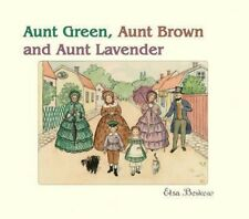 Aunt Green, Aunt Brown & Aunt Lavender by Elsa Beskow Hardcover Book (English)