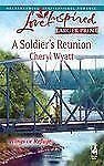 A Soldier's Reunion (Love Inspired Large Print) by Wyatt, Cheryl, Good Book