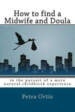 How to find a midwife and doula, in the pursuit of a more natural childbirth exp