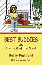 Best Buddies : And the Fruit of the Spirit by Betty Rushford (2003, Paperback)
