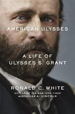 American Ulysses: A Life of Ulysses S. Grant by Ronald C. White ✔✔(Hardcover) ✔✔
