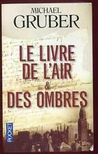 MICHAEL GRUBER: LE LIVRE DE L'AIR & DES OMBRES. POCKET. 2013.