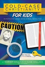 Cold-Case Christianity for Kids : Investigate Jesus with a Real Detective by...