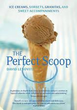 The Perfect Scoop -Ice creams Sorbets & Sweet accompaniments David Lebovitz-New