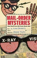 Mail-Order Mysteries: Real Stuff from Old Comic Book Ads, Demarais, Kirk, Good B