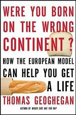 Were You Born on the Wrong Continent?: How the European Model Can Help You Get