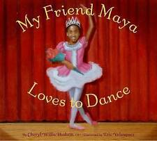 My Friend Maya Loves to Dance,Hudson, Cheryl Willis,New Book mon0000023465