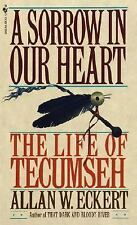 A Sorrow in Our Heart The Life of Tecumseh Native American US History Biography
