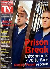 Mag TV HEBDO 2007: PRISON BREAK_DOMINIC PURCELL WENTWORTH MILLER