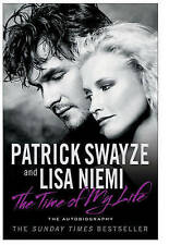 The Time of My Life by Patrick Swayze, Lisa Niemi, Book, New (Paperback, 2010)