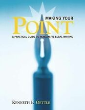 Making Your Point: A Practical Guide to Persuasive Legal Writing