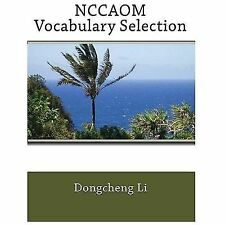 NCCAOM Vocabulary Selection by Dongcheng Li (2010, Paperback)
