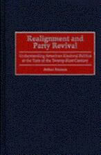 Realignment and Party Revival: Understanding American Electoral Politi-ExLibrary