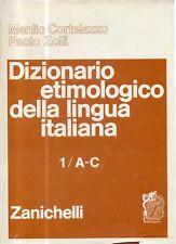 O11 Dizionario etimologico della lingua italiana 1 A-C Cortellazzo  Zanichelli